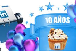 Linkedin celebra su primera decada