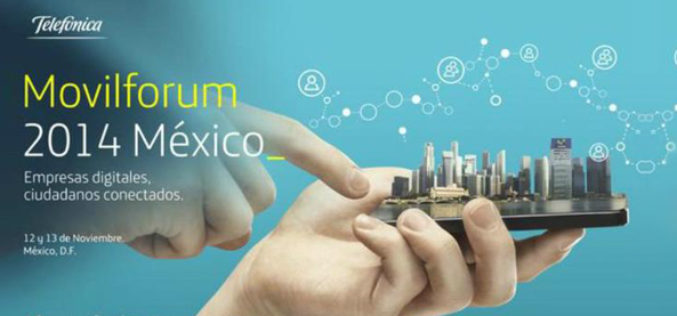 Telefonica presenta el Movilforum Mexico 2014.