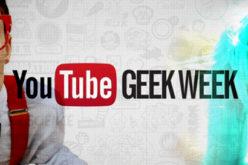 "YouTube inicia su semana ""geek"""