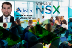 Andrés Araque: Los beneficios de NSX, la nueva solución de VMware