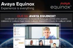 Avaya Equinox Cumple la Visión de las Comunicaciones Unificadas
