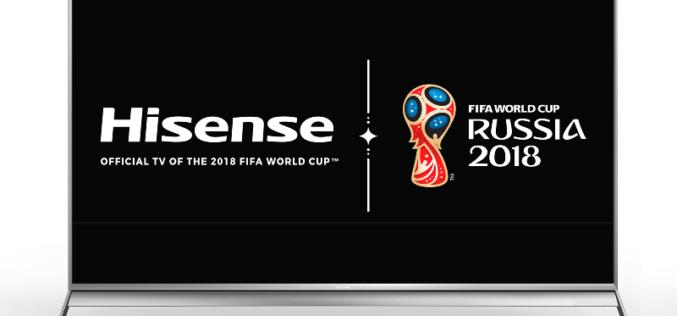 Hisense presenta las TV's oficiales del mundial Rusia 2018